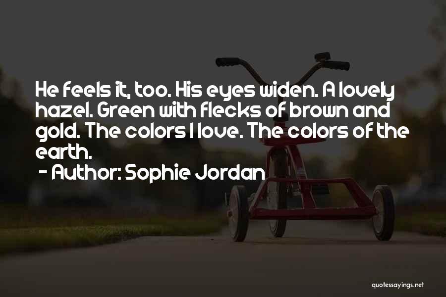 Brown Hazel Eyes Quotes By Sophie Jordan