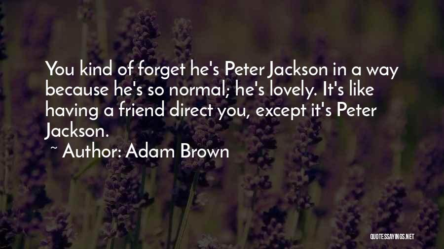 Brown Quotes By Adam Brown