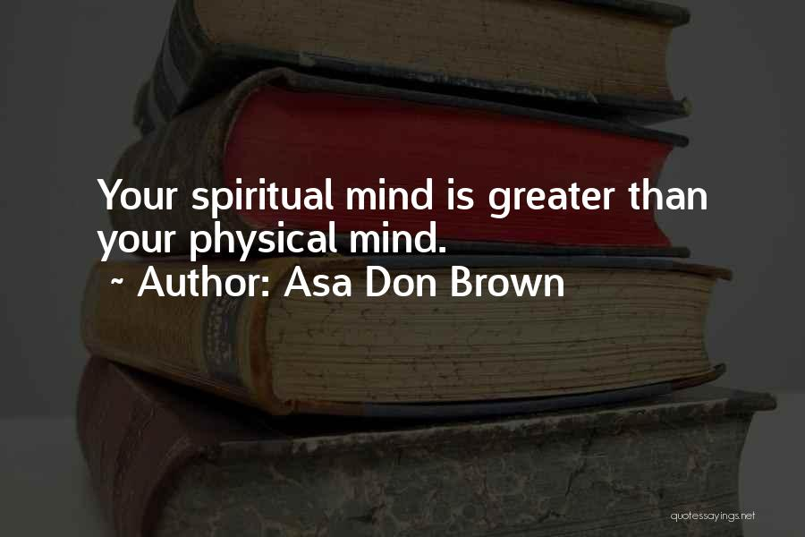 Brown Quotes By Asa Don Brown