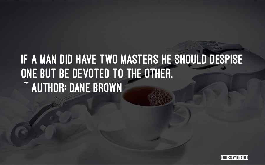 Brown Quotes By Dane Brown