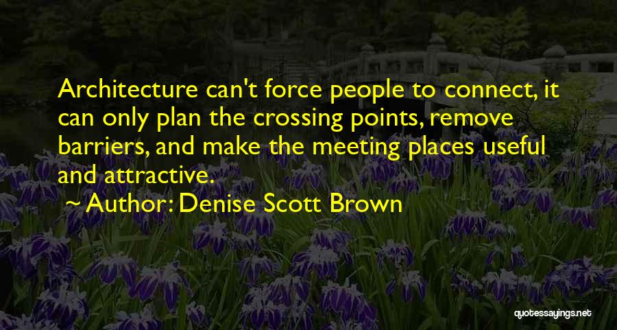 Brown Quotes By Denise Scott Brown
