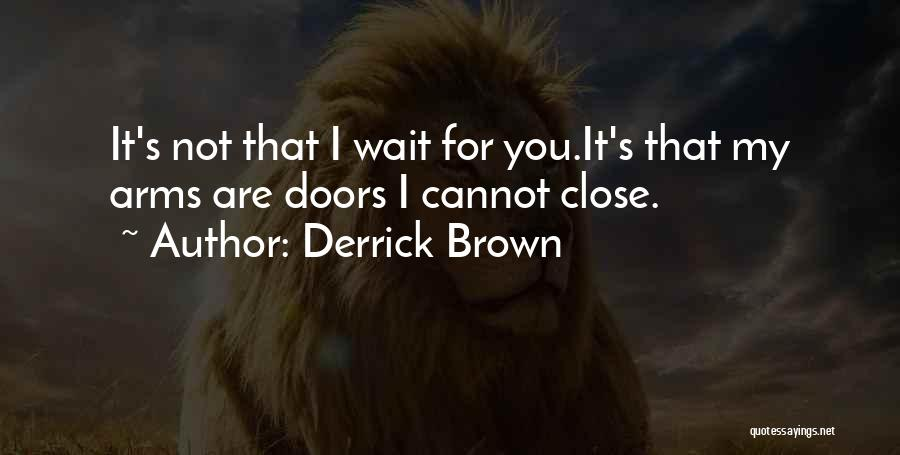 Brown Quotes By Derrick Brown