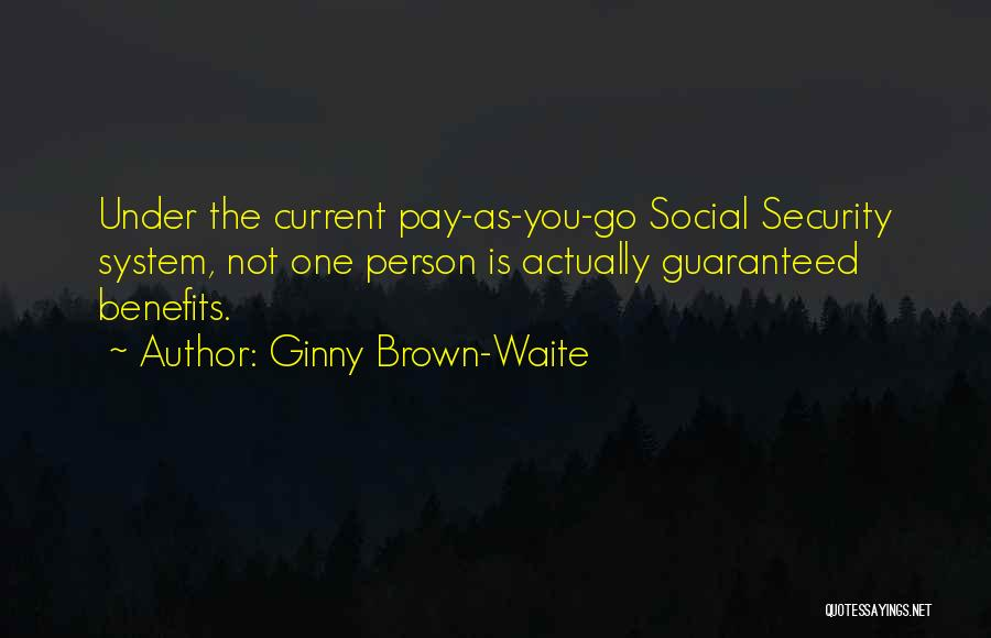 Brown Quotes By Ginny Brown-Waite