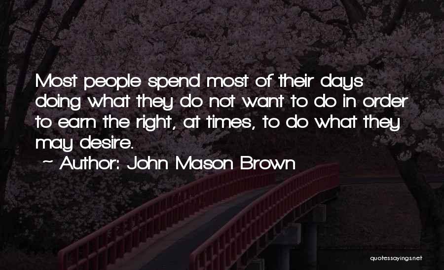Brown Quotes By John Mason Brown