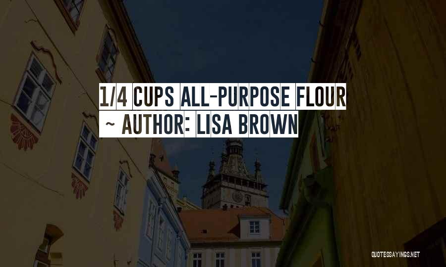 Brown Quotes By Lisa Brown