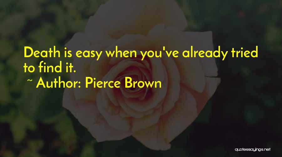 Brown Quotes By Pierce Brown