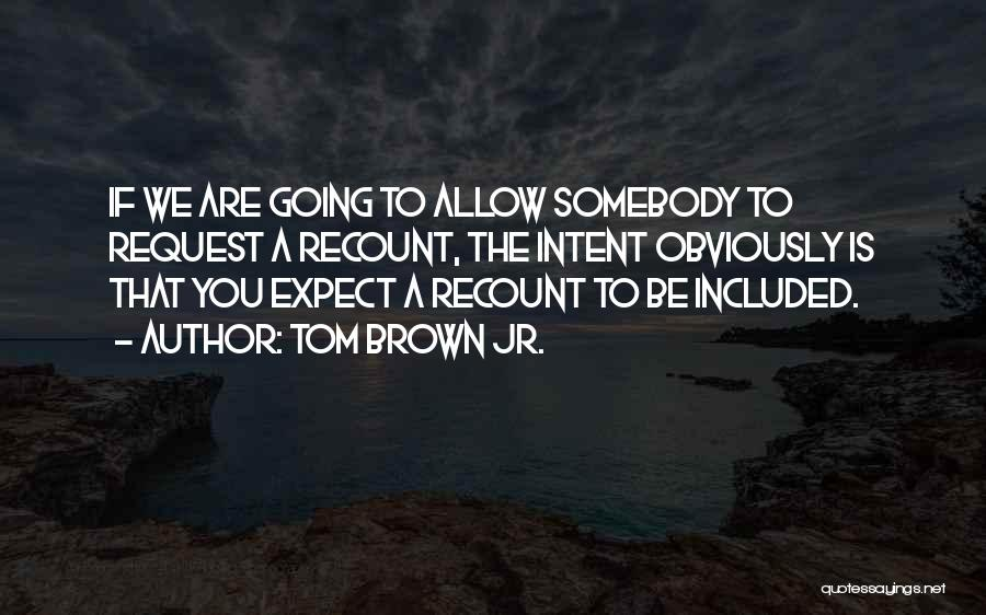 Brown Quotes By Tom Brown Jr.