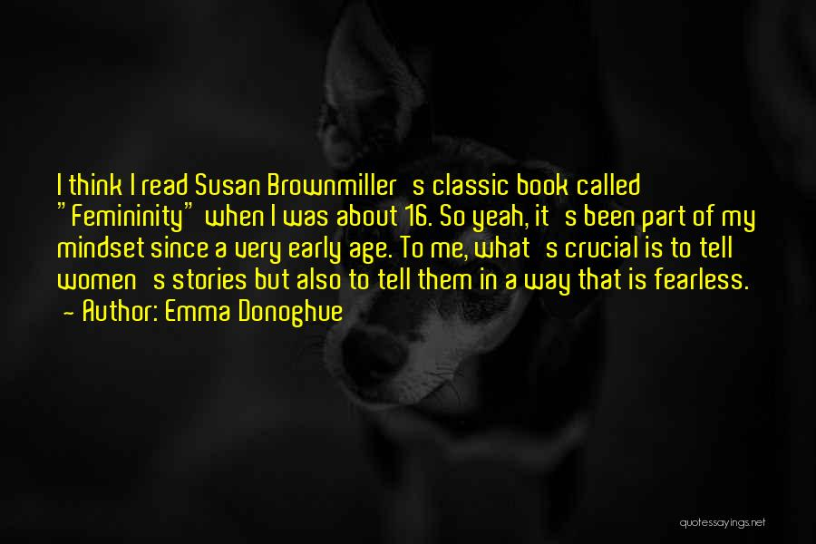 Brownmiller Quotes By Emma Donoghue