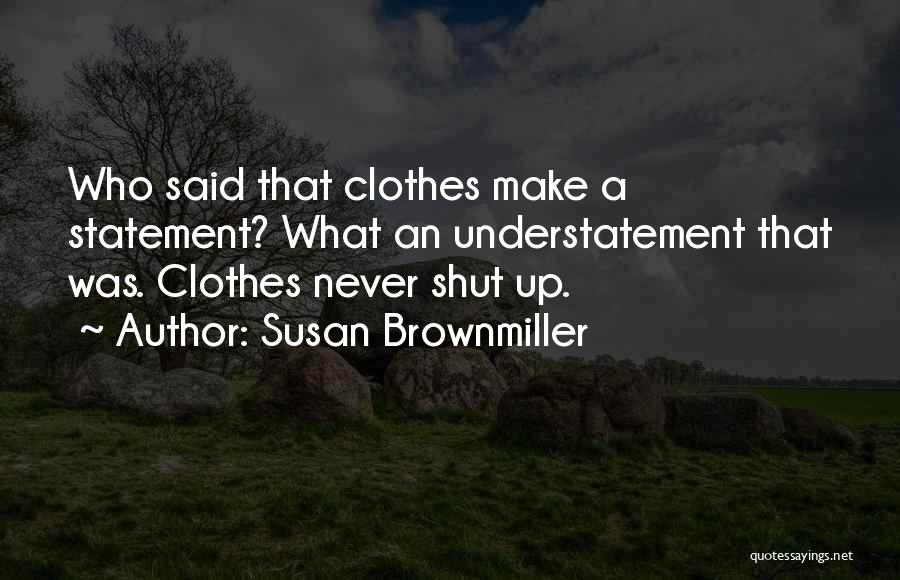 Brownmiller Quotes By Susan Brownmiller