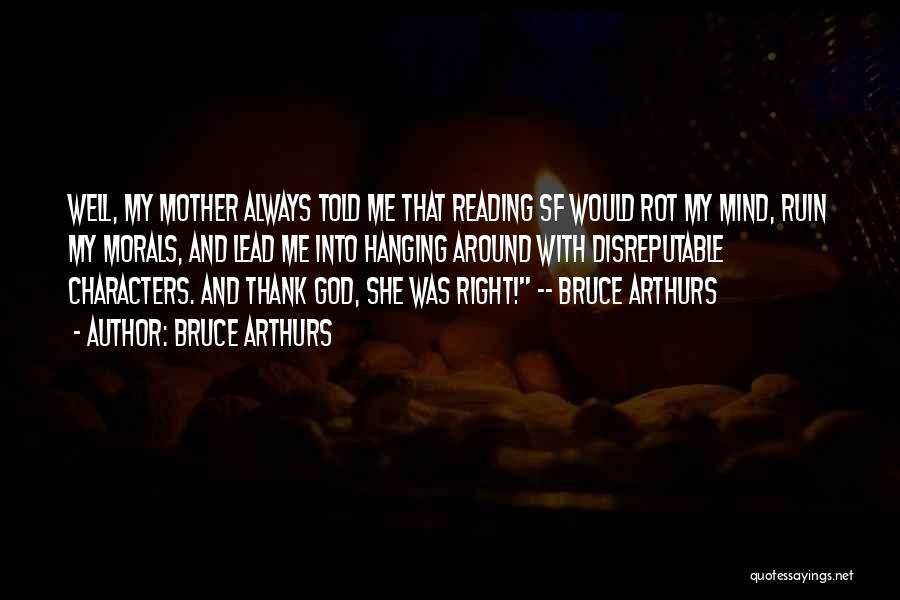 Bruce Arthurs Quotes 980380