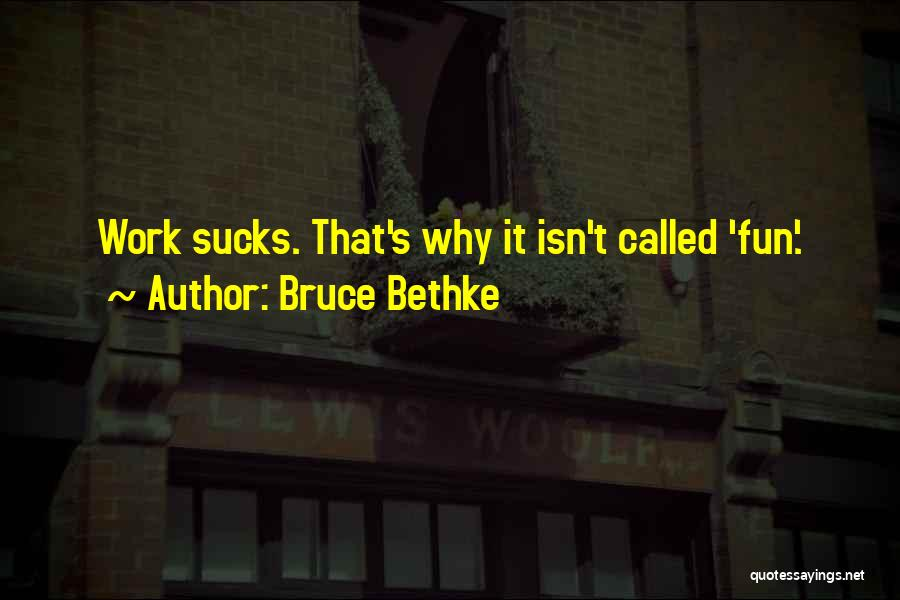 Bruce Bethke Quotes 1485053