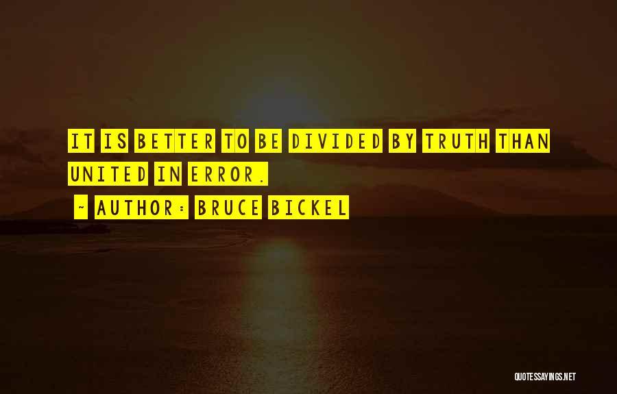 Bruce Bickel Quotes 691543