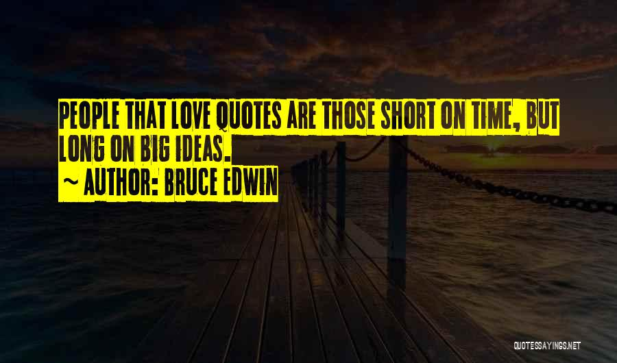 Bruce Edwin Quotes 322191