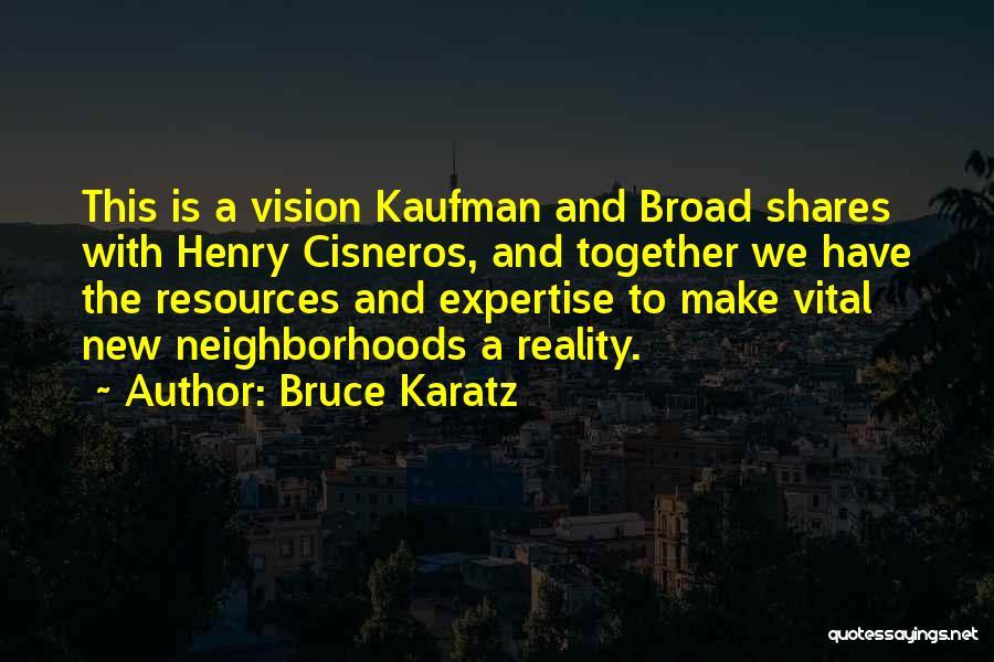 Bruce Karatz Quotes 838352