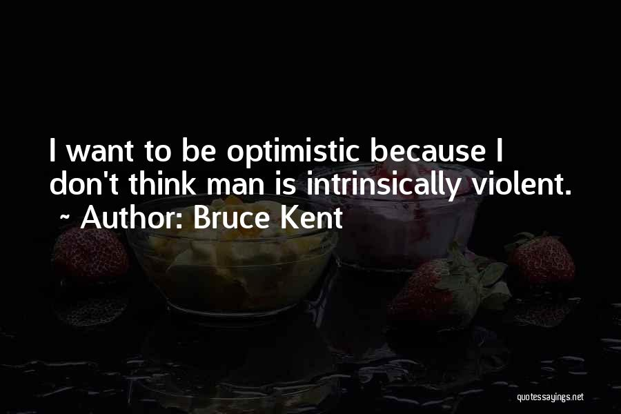 Bruce Kent Quotes 1647992