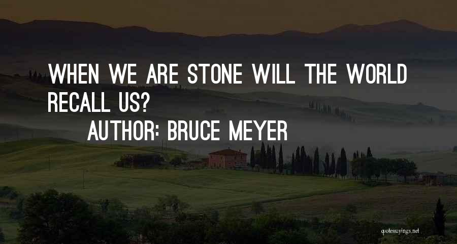 Bruce Meyer Quotes 1899555