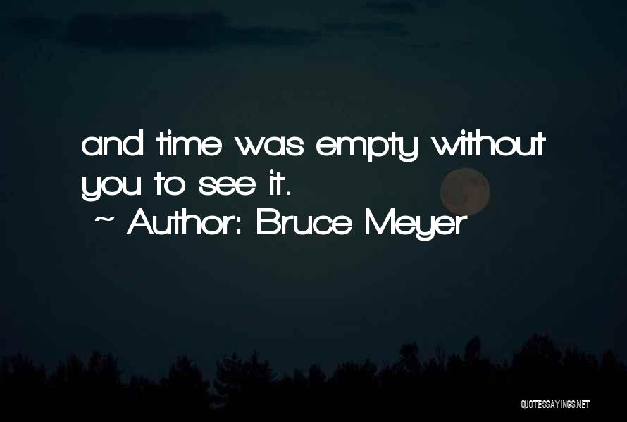 Bruce Meyer Quotes 2209035