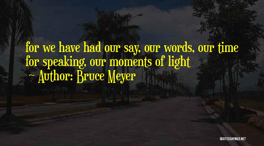 Bruce Meyer Quotes 250320