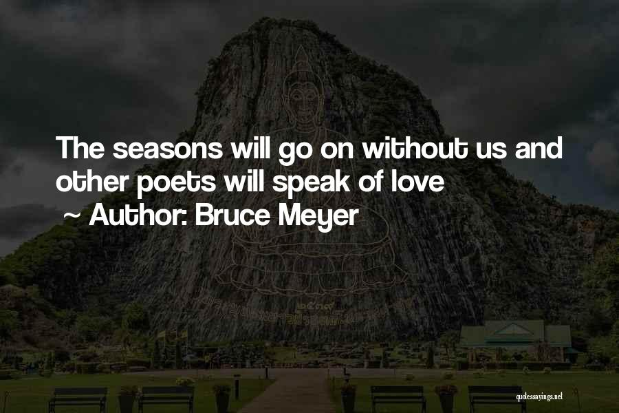 Bruce Meyer Quotes 508235