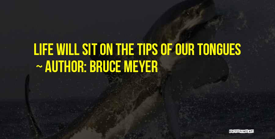 Bruce Meyer Quotes 943438