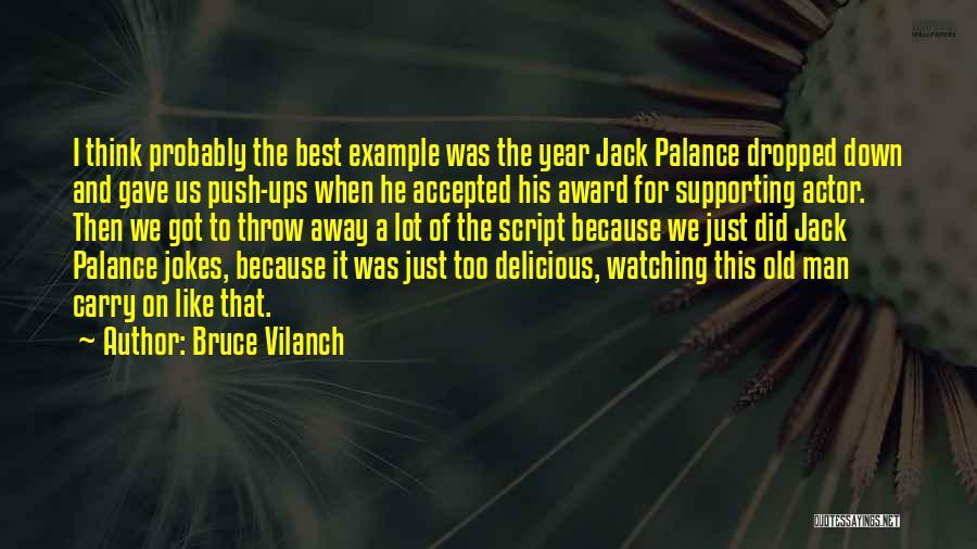 Bruce Vilanch Quotes 1385359
