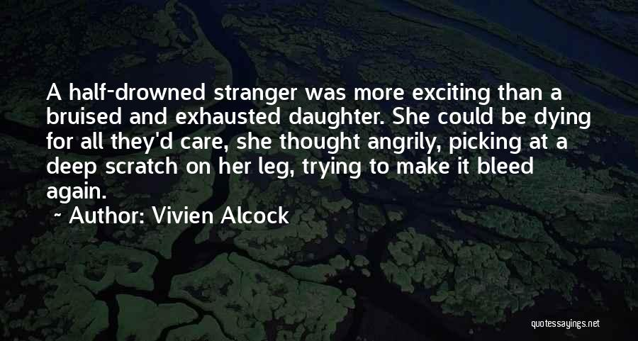 Bruised Leg Quotes By Vivien Alcock