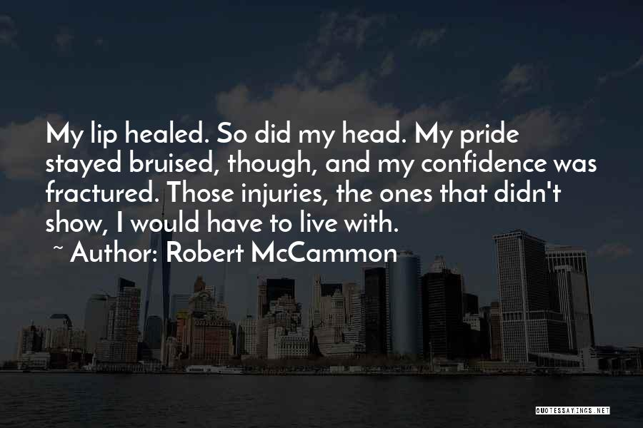 Bruised Pride Quotes By Robert McCammon