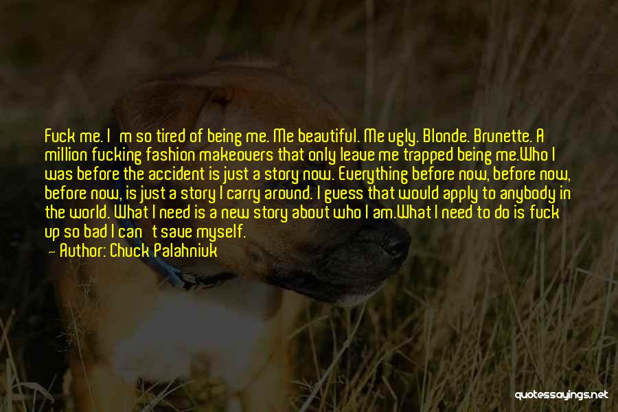 Brunette And Blonde Quotes By Chuck Palahniuk