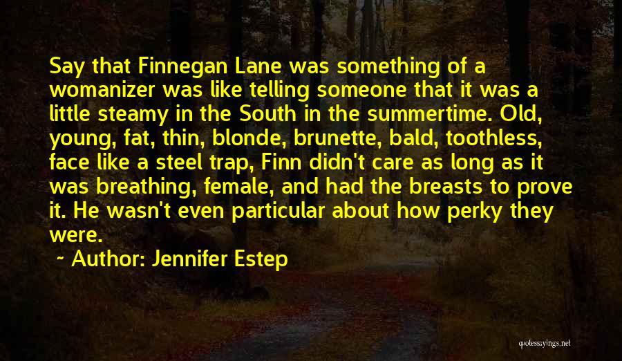 Brunette And Blonde Quotes By Jennifer Estep