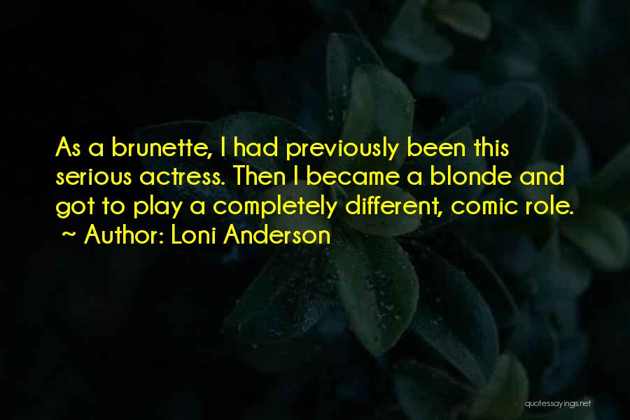 Brunette And Blonde Quotes By Loni Anderson