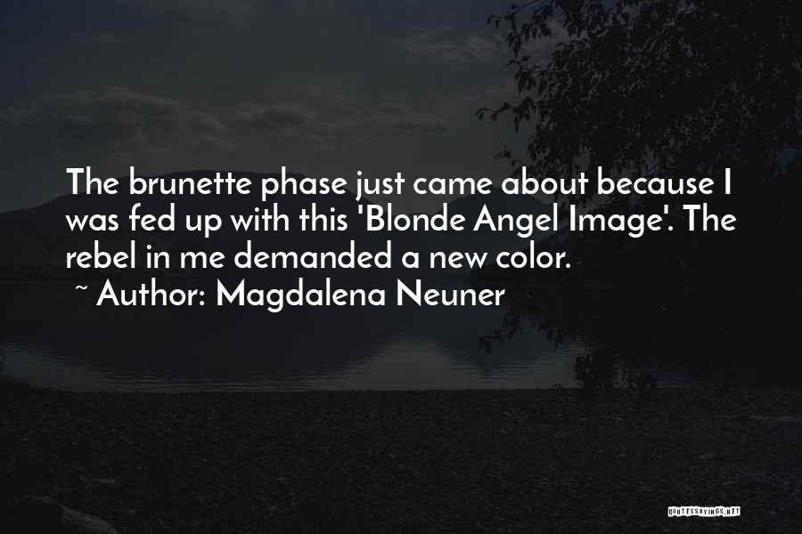 Brunette And Blonde Quotes By Magdalena Neuner