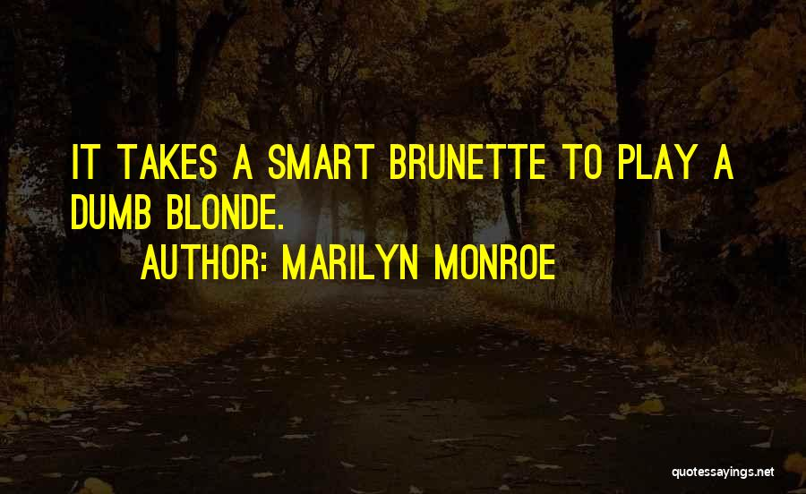 Brunette And Blonde Quotes By Marilyn Monroe