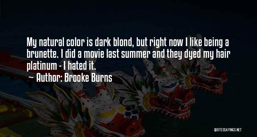 Brunette Hair Quotes By Brooke Burns