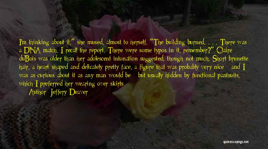 Brunette Hair Quotes By Jeffery Deaver