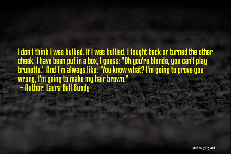 Brunette Hair Quotes By Laura Bell Bundy
