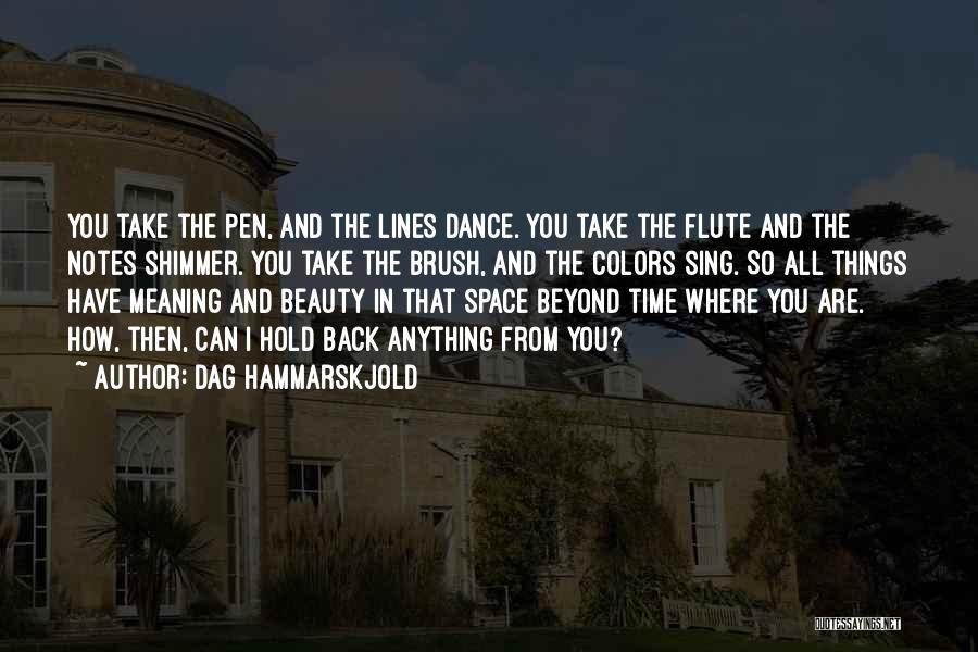 Brush Dance Quotes By Dag Hammarskjold