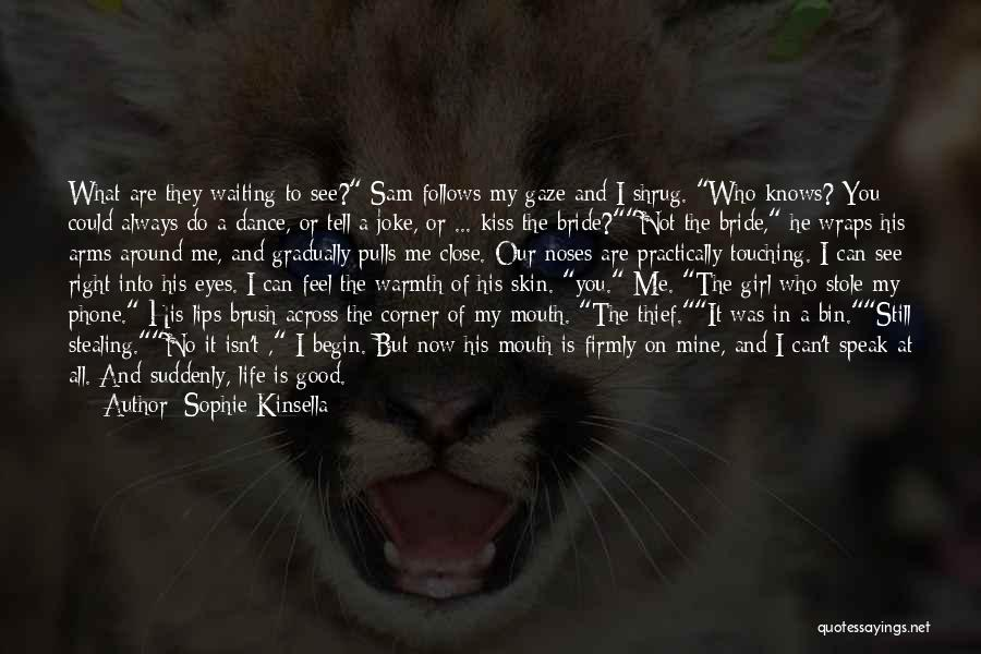 Brush Dance Quotes By Sophie Kinsella