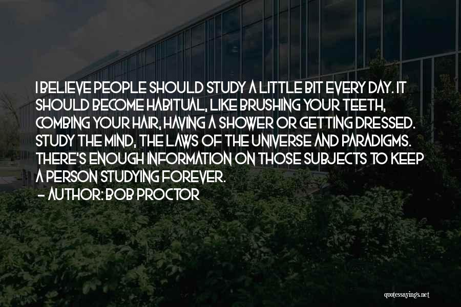 Brushing Your Teeth Quotes By Bob Proctor