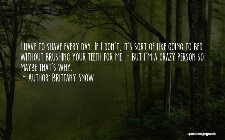 Brushing Your Teeth Quotes By Brittany Snow