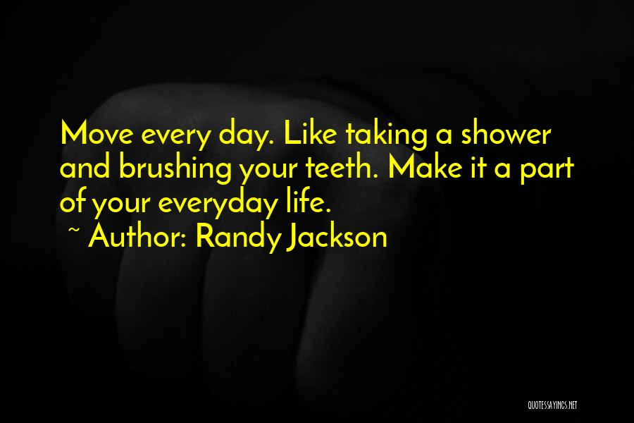 Brushing Your Teeth Quotes By Randy Jackson