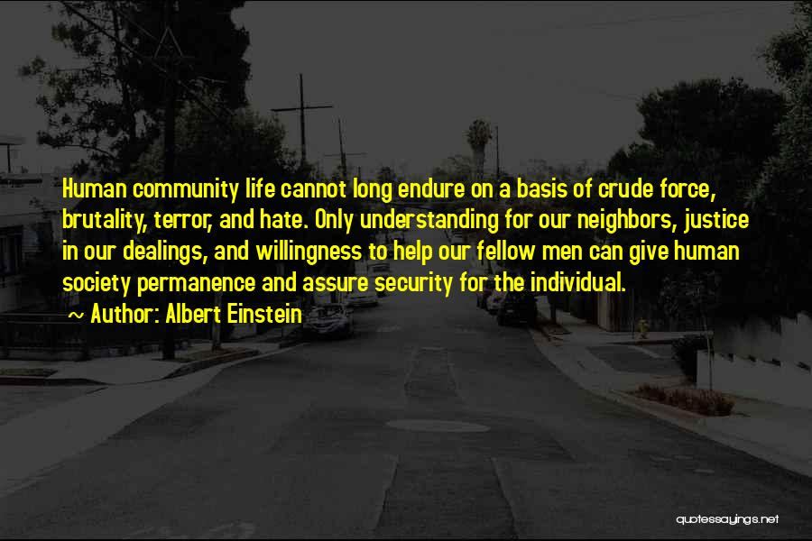 Brutality Of Life Quotes By Albert Einstein