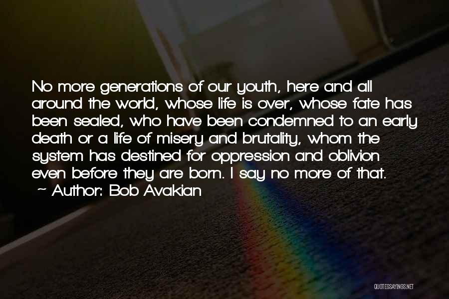 Brutality Of Life Quotes By Bob Avakian