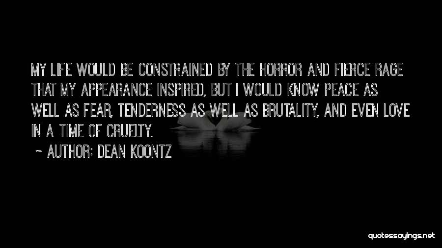 Brutality Of Life Quotes By Dean Koontz