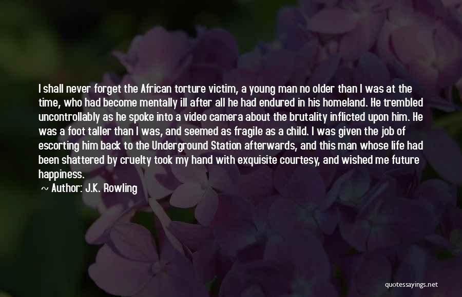 Brutality Of Life Quotes By J.K. Rowling