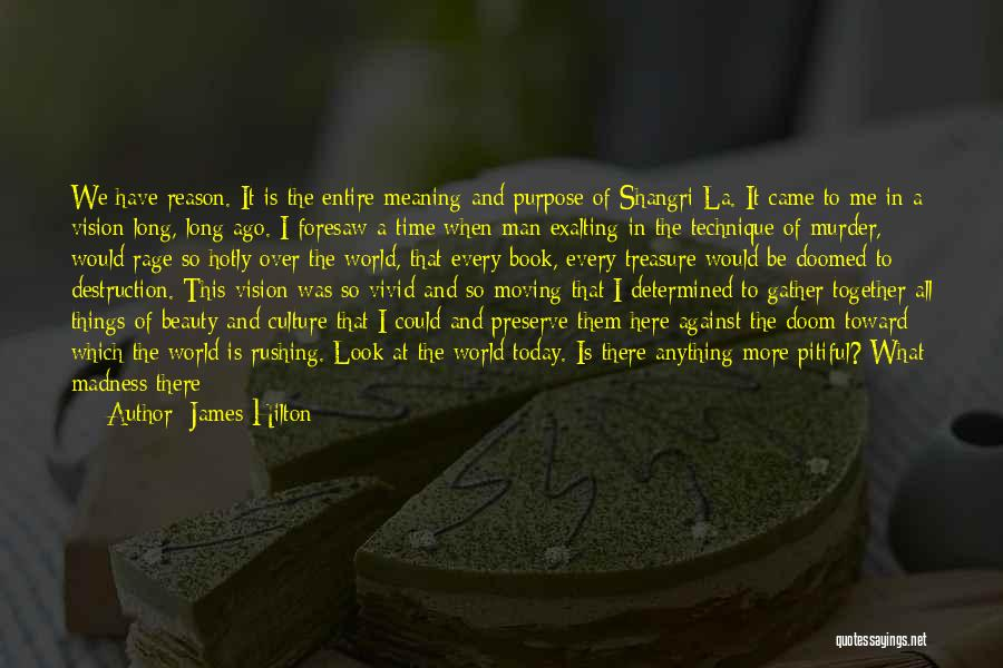 Brutality Of Life Quotes By James Hilton