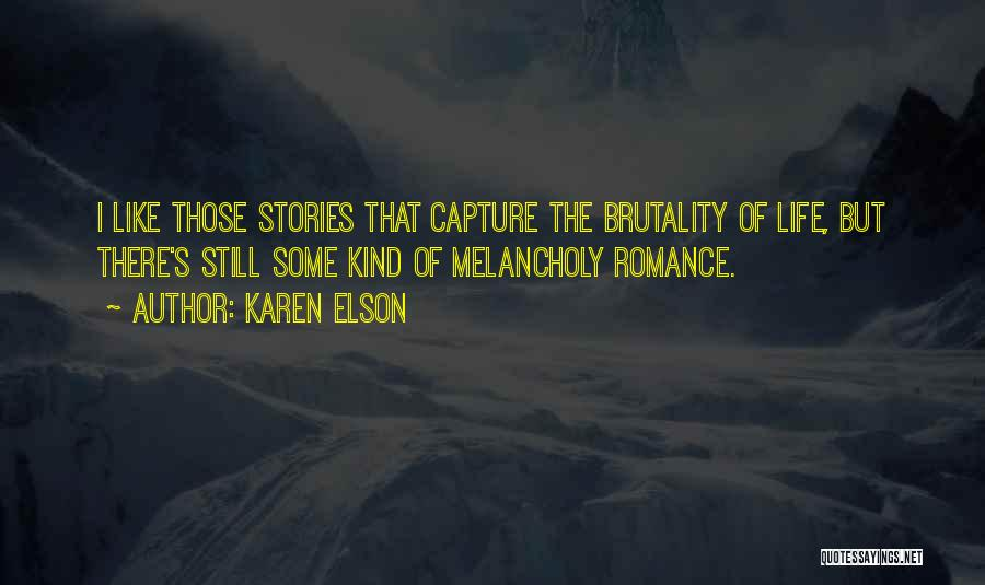 Brutality Of Life Quotes By Karen Elson