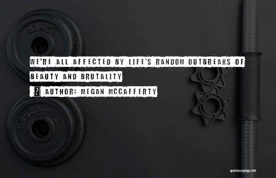 Brutality Of Life Quotes By Megan McCafferty