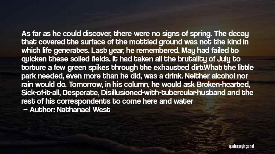 Brutality Of Life Quotes By Nathanael West