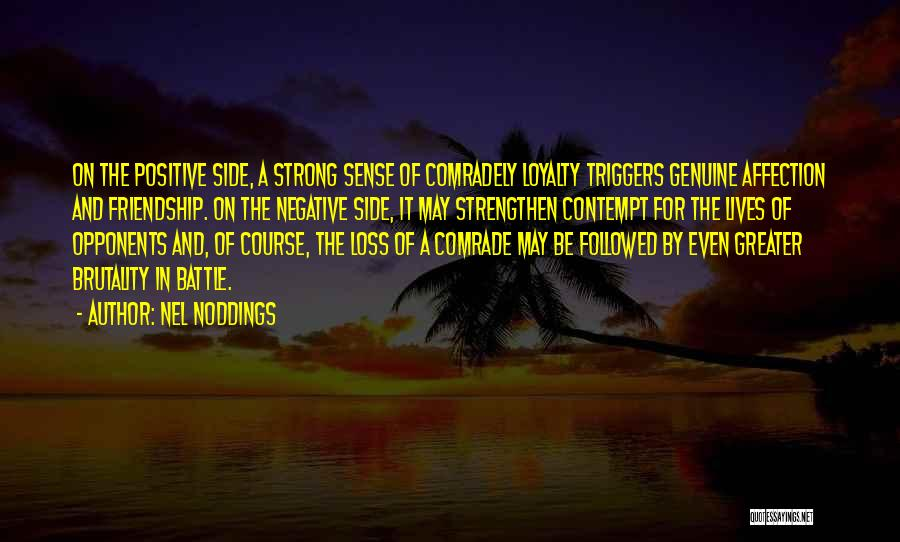 Brutality Of Life Quotes By Nel Noddings