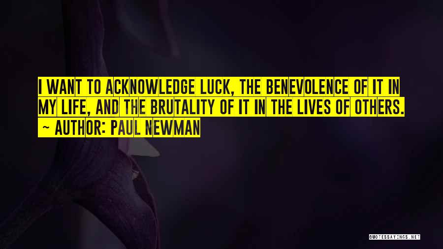 Brutality Of Life Quotes By Paul Newman